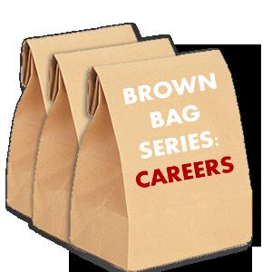 Brown Bag Lunch Series: Careers